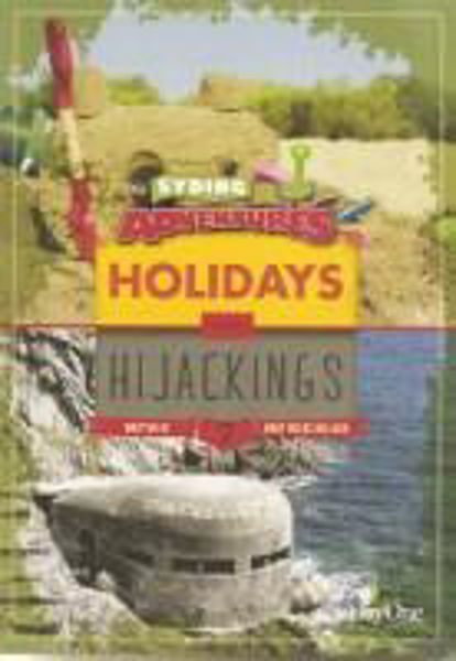 Picture of SYDING ADVENTURES/#7 HOLIDAYS & HIJACKINGS