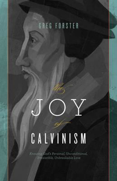 Picture of THE JOY OF CALVINISM