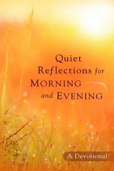 Picture of QUIET REFLECTIONS FOR MORNING & EVENING