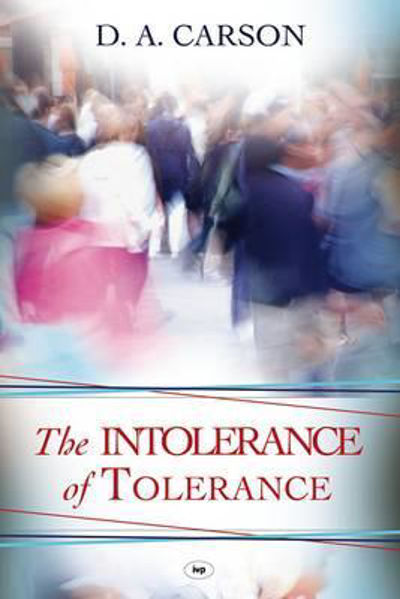 Picture of INTOLERANCE OF TOLERANCE