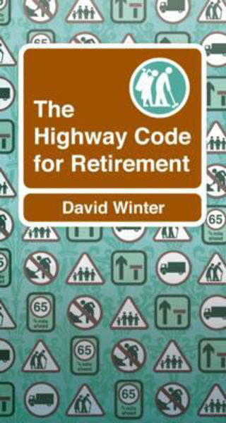 Picture of THE HIGHWAY CODE FOR RETIREMENT