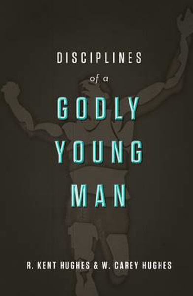 Picture of DISCIPLINES OF A GODLY YOUNG MAN