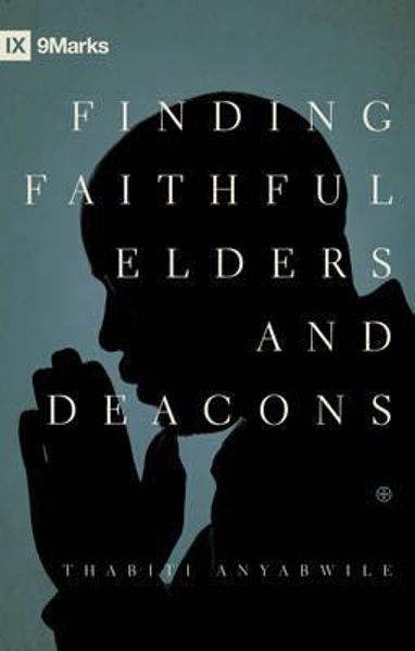 Picture of FINDING FAITHFUL ELDERS AND DEACONS