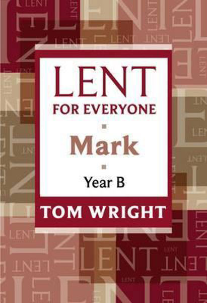 Picture of LENT FOR EVERYONE MARK YEAR B