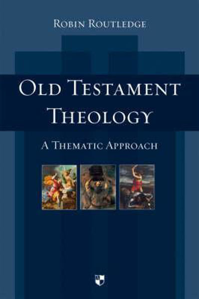 Picture of OLD TESTAMENT THEOLOGY - A Thematic Approach