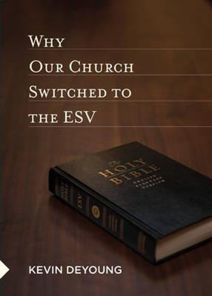 Picture of WHY OUR CHURCH SWITCHED TO THE ESV