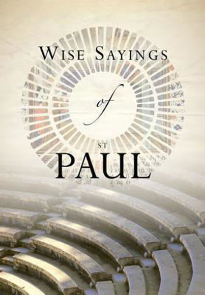 Picture of WISE SAYINGS OF PAUL