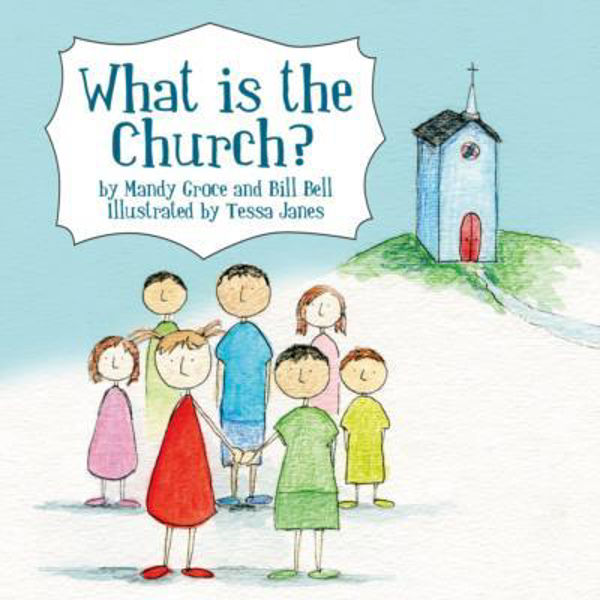 Picture of WHAT IS THE CHURCH