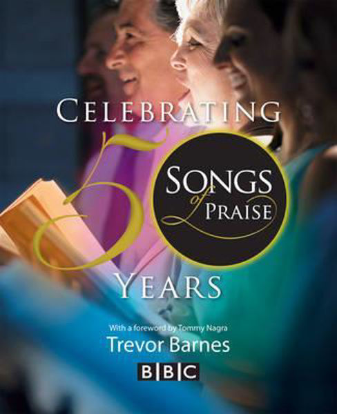 Picture of SONGS OF PRAISE: CELEBRATING 50 YEARS