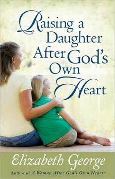 Picture of RAISING A DAUGHTER AFTER GOD'S OWN HEART