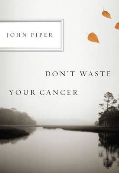 Picture of DON'T WASTE YOUR CANCER