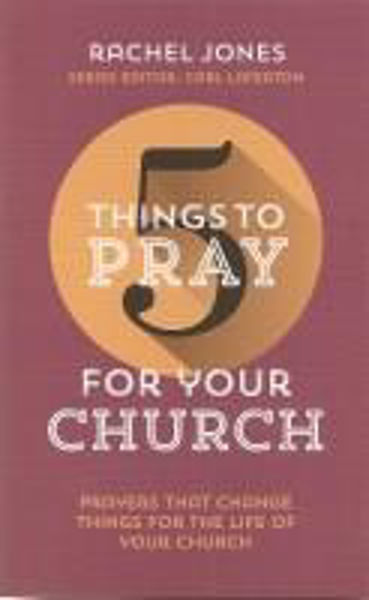 Picture of 5 THINGS TO PRAY FOR YOUR CHURCH