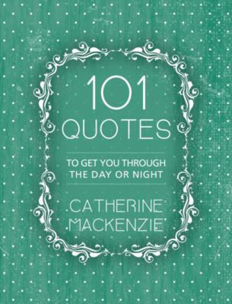 Picture of 101 QUOTES TO GET YOU THROUGH THE DAY