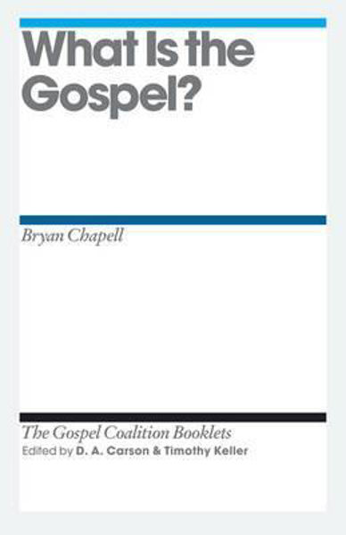 Picture of TGC/WHAT IS THE GOSPEL?