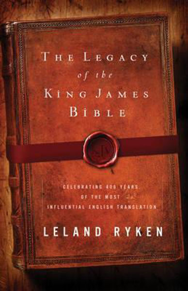 Picture of THE LEGACY OF THE KING JAMES BIBLE