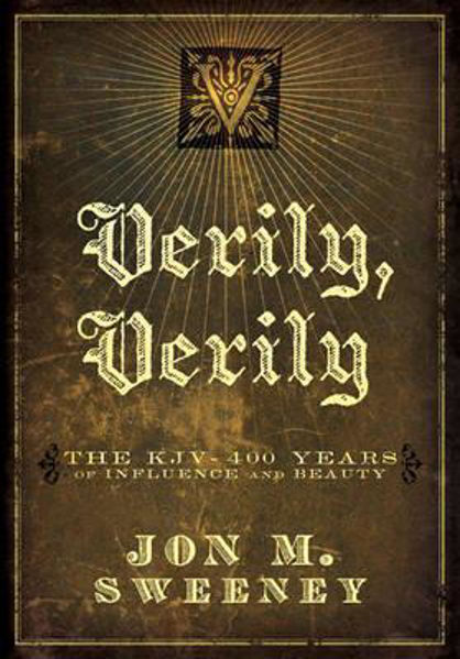 Picture of VERILY, VERILY THE KJV 400 YEARS