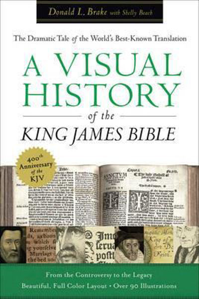 Picture of A VISUAL HISTORY OF THE KING JAMES BIBLE