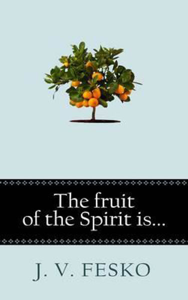 Picture of THE FRUIT OF THE SPIRIT IS...