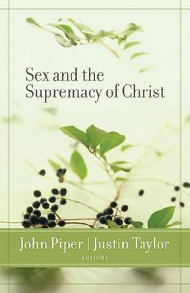 Picture of SEX AND THE SUPREMACY OF CHRIST