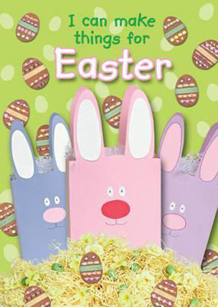 Picture of I CAN MAKE THINGS FOR EASTER