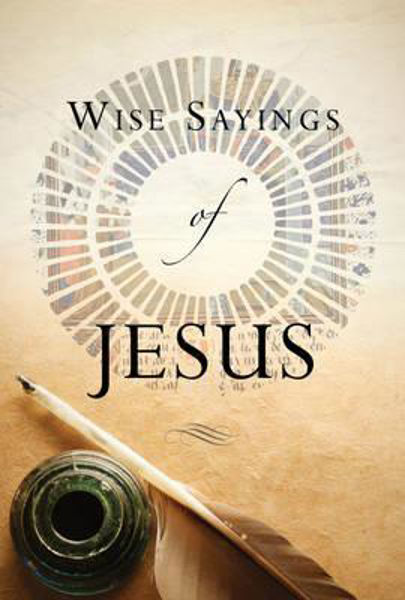 Picture of WISE SAYINGS OF JESUS