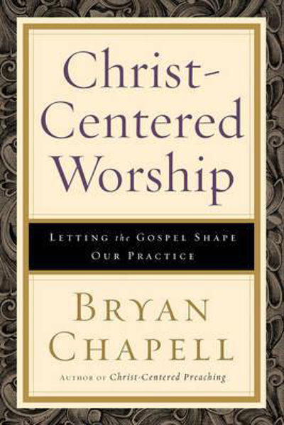 Picture of CHRIST-CENTRED WORSHIP