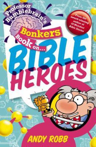 Picture of BONKERS BOOK ON/BIBLE HEROES