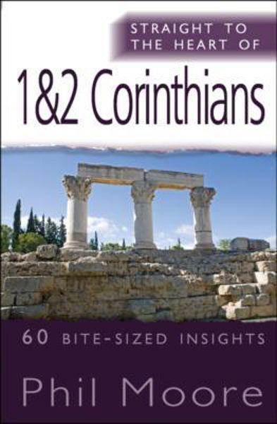 Picture of STRAIGHT TO THE HEART OF/1&2 CORINTHIANS