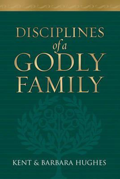 Picture of DISCIPLINES OF A GODLY FAMILY Hbk