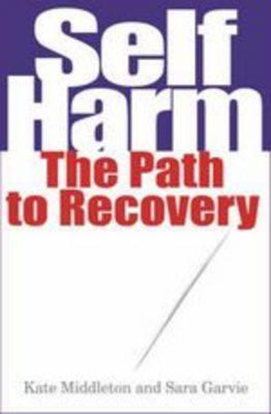 Picture of SELF HARM THE PATH TO RECOVERY