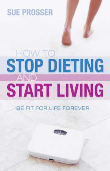 Picture of HOW TO STOP DIETING AND START LIVING