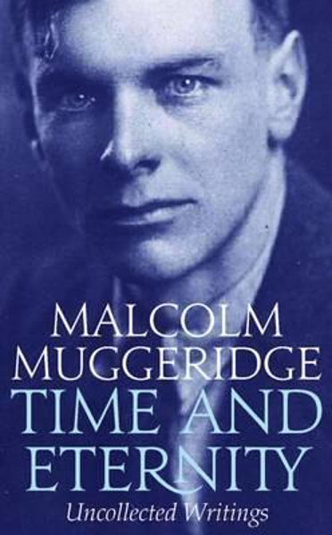 Picture of MALCOLM MUGGERIDGE TIME AND ETERNITY
