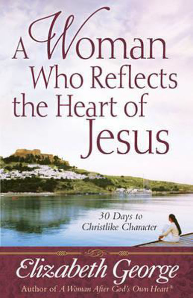 Picture of A WOMAN WHO REFLECTS THE HEART OF JESUS