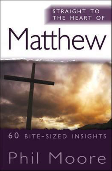 Picture of STRAIGHT TO THE HEART OF/MATTHEW