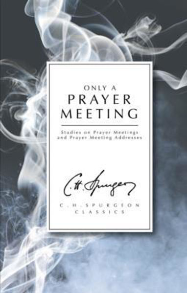 Picture of ONLY A PRAYER MEETING