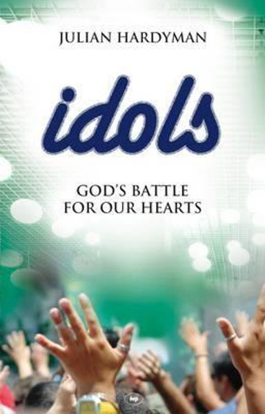 Picture of IDOLS - God's battle for our hearts