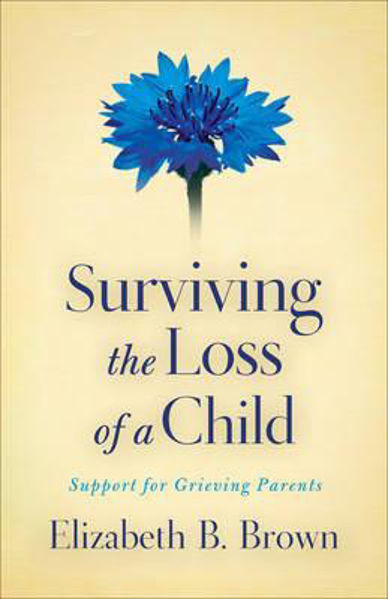 Picture of SURVIVING THE LOSS OF A CHILD
