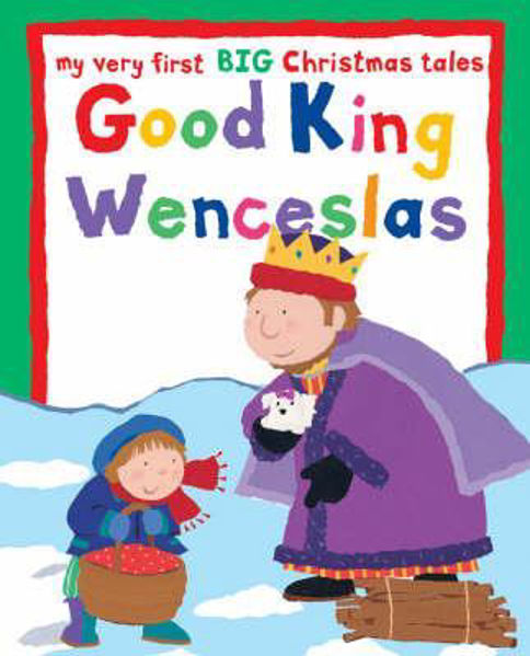 Picture of MY VERY FIRST BIG BOOK/GOOD KING WENCESL