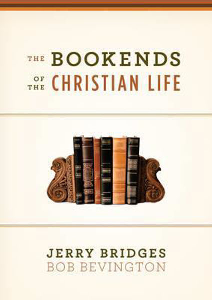 Picture of THE BOOKENDS OF THE CHRISTIAN LIFE