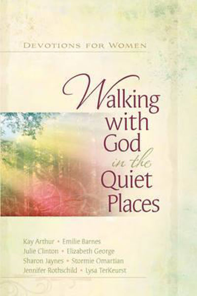 Picture of WALKING WITH GOD IN THE QUIET PLACES