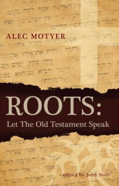 Picture of ROOTS:LET THE OLD TESTAMENT SPEAK