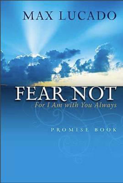 Picture of FEAR NOT I AM WITH YOU ALWAYS
