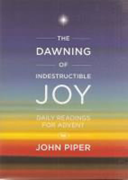 Picture of THE DAWNING OF INDESTRUCTIBLE JOY advent