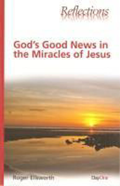 Picture of REFLECTIONS/GOD'S GOOD MIRACLES of JESUS