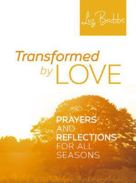 Picture of TRANSFORMED BY LOVE Prayers Reflections