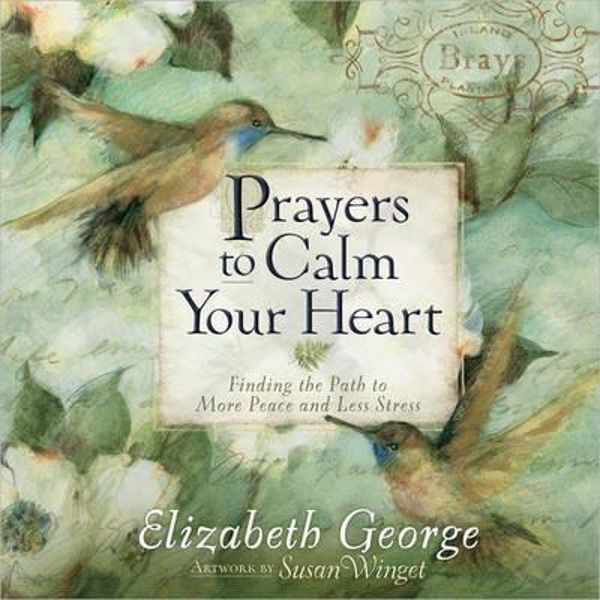 Picture of PRAYERS TO CALM YOUR HEART