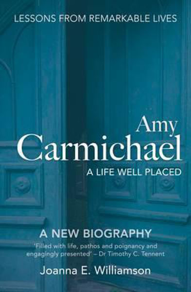 Picture of AMY CARMICHAEL A LIFE WELL PLACED
