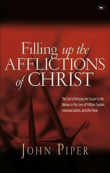 Picture of FILLING UP THE AFFLICTION OF CHRIST