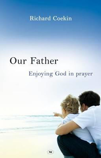 Picture of OUR FATHER ENJOYING GOD IN PRAYER
