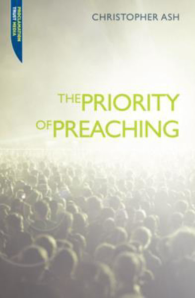 Picture of THE PRIORITY OF PREACHING